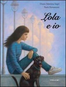 Lola e io - Chiara Valentina Segré - copertina