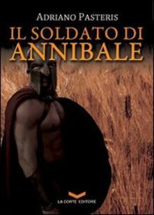 Il soldato di Annibale - Adriano Pasteris - copertina