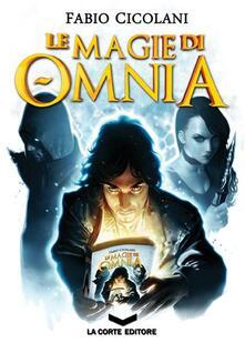 Le magie di Omnia. La trilogia - Fabio Cicolani - copertina
