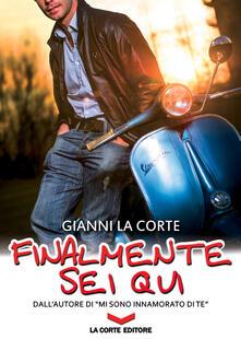 Finalmente sei qui - Gianni La Corte - ebook