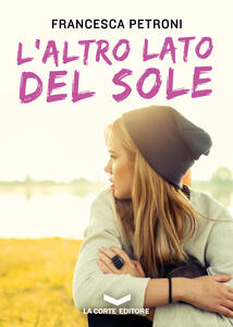 L' altro lato del sole - Francesca Petroni - ebook