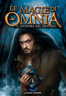 Le magie di Omnia. Il signore del destino - Fabio Cicolani - ebook
