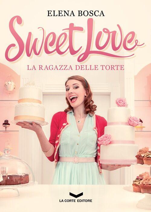 Sweet love. La ragazza delle torte