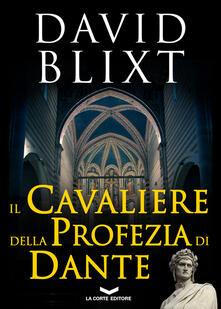 Il cavaliere della profezia di Dante - David Blixt - copertina