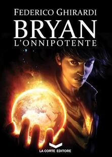 L' onnipotente. Bryan. Vol. 4 - Federico Ghirardi - ebook