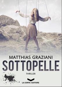 Sottopelle - Matthias Graziani - ebook
