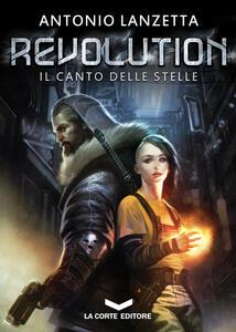 Revolution. Il canto delle stelle - Antonio Lanzetta - ebook