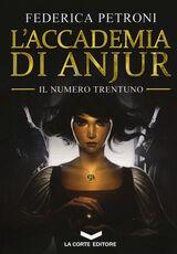 Libro L' accademia di Anjur. Il numero trentuno Federica Petroni