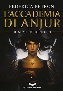 L' accademia di Anjur. Il numero trentuno - Federica Petroni - copertina
