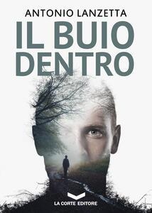 Il buio dentro - Antonio Lanzetta - ebook