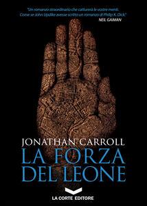 La forza del leone - Carlo Vicenzi,Jonathan Carroll - ebook