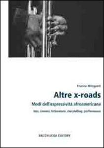 Altre x-roads. Modi dell'espressività afroamericana jazz, cinema, letteratura, storytelling, performance