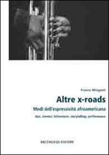 Camfeed.it Altre x-roads. Modi dell'espressività afroamericana jazz, cinema, letteratura, storytelling, performance Image