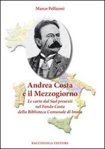 Andrea Costa e il Mezzogiorno. Le carte dal Sud presenti nel Fondo Costa della Biblioteca Comunale di Imola