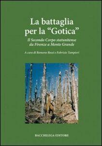 La battaglia per la «Gotica». Il secondo corpo statunitense da Firenze a Monte Grande
