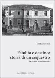 Fatalità e destino. Storia di un sequestro. Terrazzano, 10 ottobre 1956