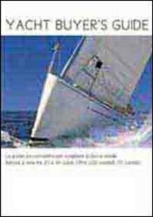Ristorantezintonio.it Yacht Buyer's guide. La guida più completa per scegliere la barca ideale. Barche a vela tra 20 e 40 piedi. Oltre 200 modelli. 70 cantieri Image