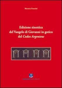 Edizione sinottica del Vangelo di Giovanni in gotico del Codex Argenteus