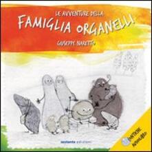 Le avventure della famiglia Organelli. Con CD Audio - Giuseppe Naretto - copertina