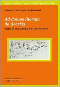 Ad domos illorum de Acerbis. Storia di una famiglia e di un territorio