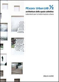Pescara urban lab. Architet...
