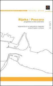 Rijeka/Pescara. Progettare la città sostenibile