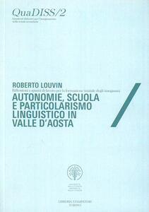 Autonomie, scuola e particolarismo linguistico in Valle d'Aosta