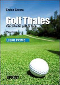 Golf thales. Raccolta del golf di Bico. Libro primo