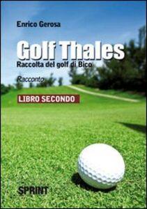 Golf thales. Raccolta del golf di Bico. Libro secondo