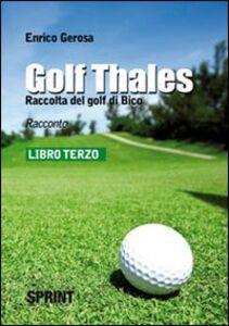Golf thales. Raccolta del golf di Bico. Libro terzo