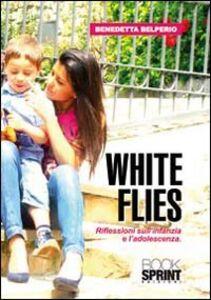 White flies. Riflessioni sull'infanzia e l'adoloscenza