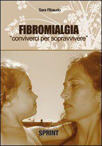 Fibromialgia. Conviverci per sopravvivere