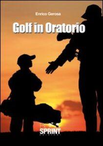Golf in oratorio