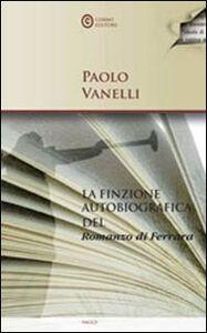 La finzione autobiografica del «Romanzo di Ferrara»