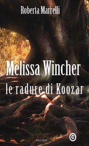 Melissa Wincher. Le radure di Koozar