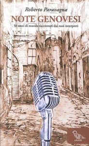 Note genovesi. 50 anni di musica raccontati dai suoi interpreti