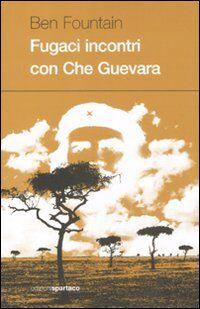 Fugaci incontri con Che Guevara