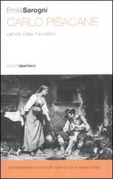 Antondemarirreguera.es Carlo Pisacane. L'amore. L'Italia. Il socialismo Image