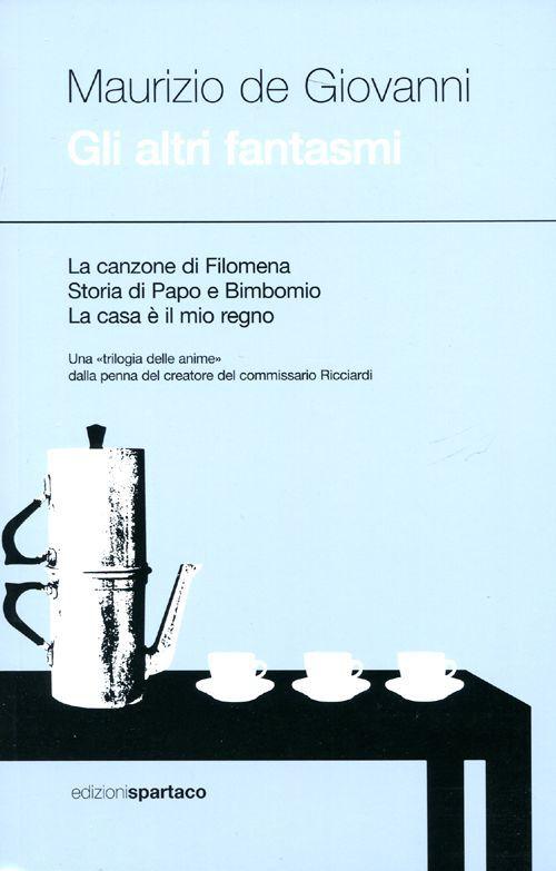 Gli altri fantasmi: La canzone di Filomena-Storia di Papo e Bimbomio-La casa è il mio regno