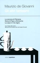 Gli altri fantasmi: La canzone di Filomena-Storia di Papo e Bimbomio-La casa e il mio regno