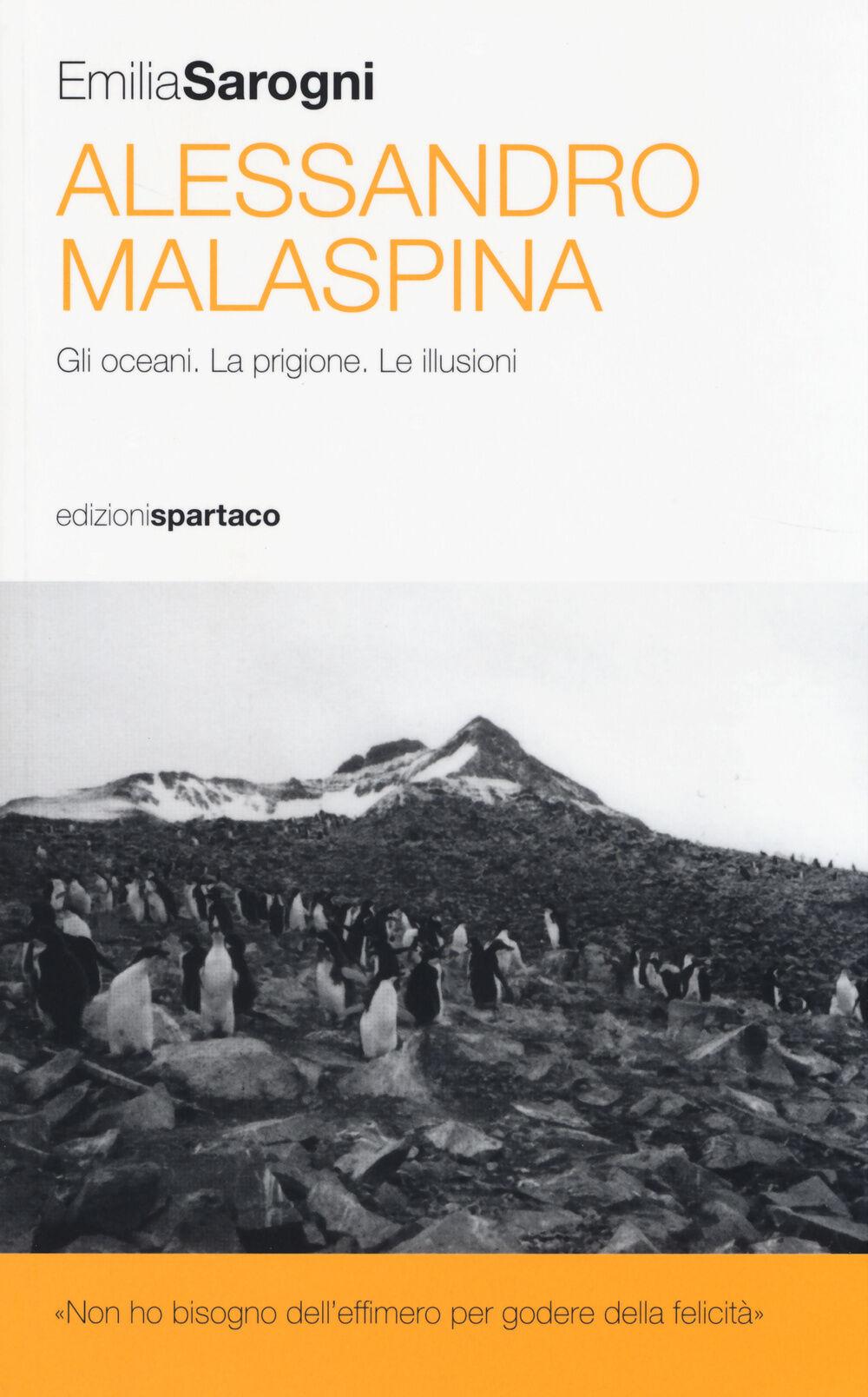 Alessandro Malaspina. Gli oceani. La prigione. Le illusioni