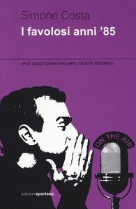 I favolosi anni '85 - Simone Costa - copertina