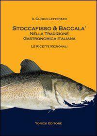 Stoccafisso & baccalà nella tradizione gastronomica italiana