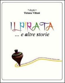 Ristorantezintonio.it Il pirata... e altre storie. Ediz. illustrata Image
