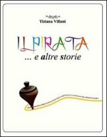 Il pirata... e altre storie. Ediz. illustrata.pdf