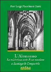 L' Alemanno. La misteriosa sorte di un cavaliere a Santiago de Compostela