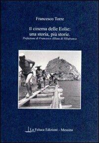 Il cinema delle Eolie. Una storia, più storie
