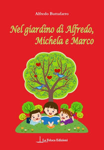Nel giardino di Alfredo, Michela e Marco
