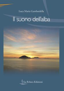 Il suono dell'alba - Luca Maria Gambardella - copertina