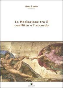 La mediazione tra il conflitto e l'accordo